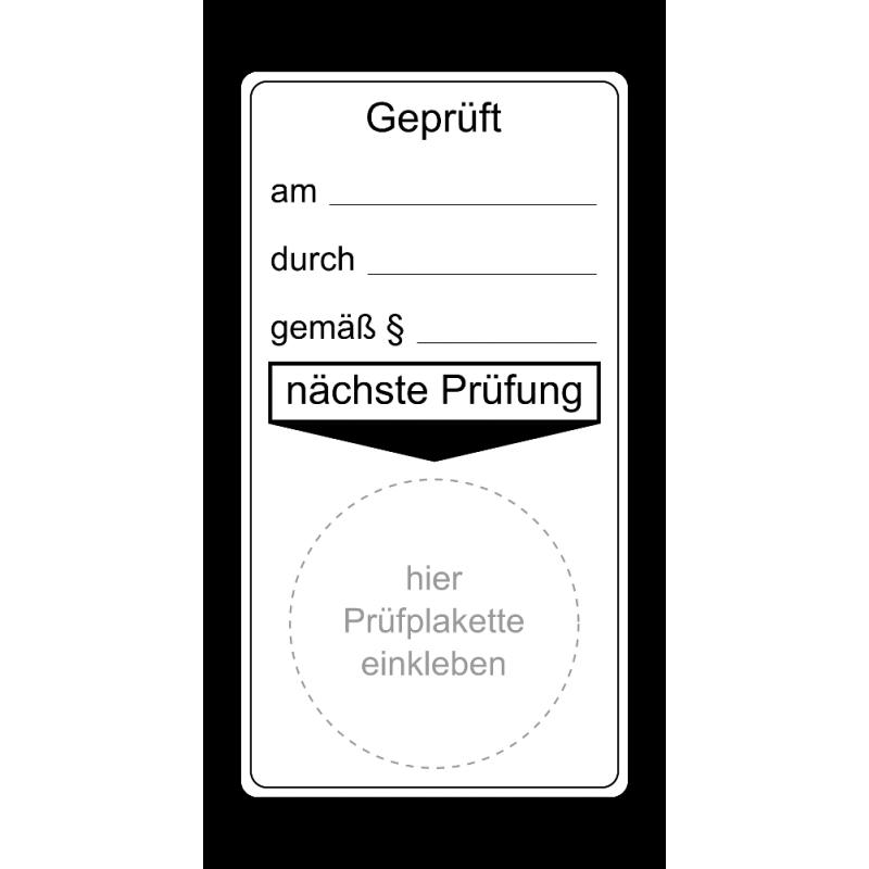 """Grundplakette """"Geprüft am… durch… gemäß §…, nächste Prüfung"""""""