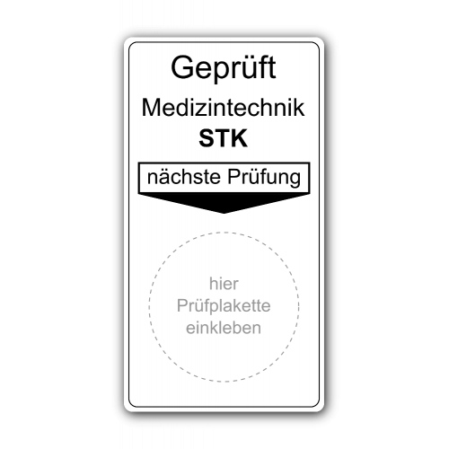 Geprüft Medizintechnik STK, nächste Prüfung