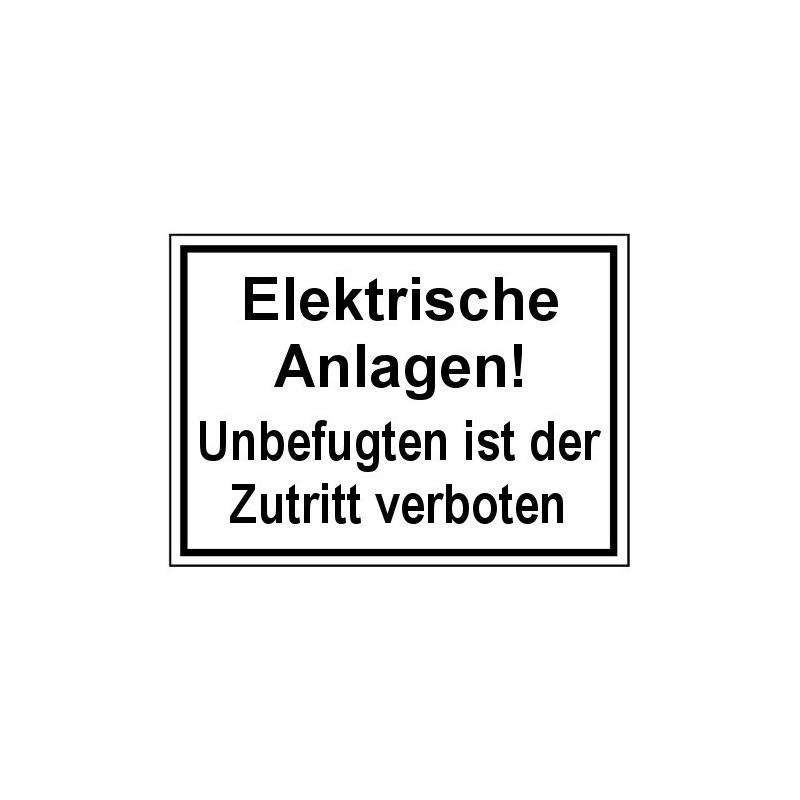Elektrische Anlagen! Unbefugten ist der Zutritt verboten