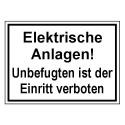 Elektrische Anlagen! Unbefugten ist der Eintritt verboten