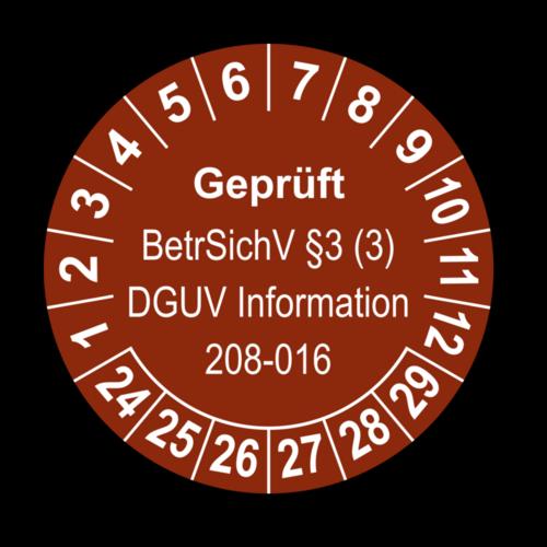 Geprüft BetrSichV §3 (3) DGUV Information 208-016, braun