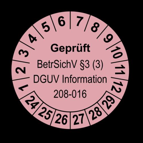 Geprüft BetrSichV §3 (3) DGUV Information 208-016, rosa