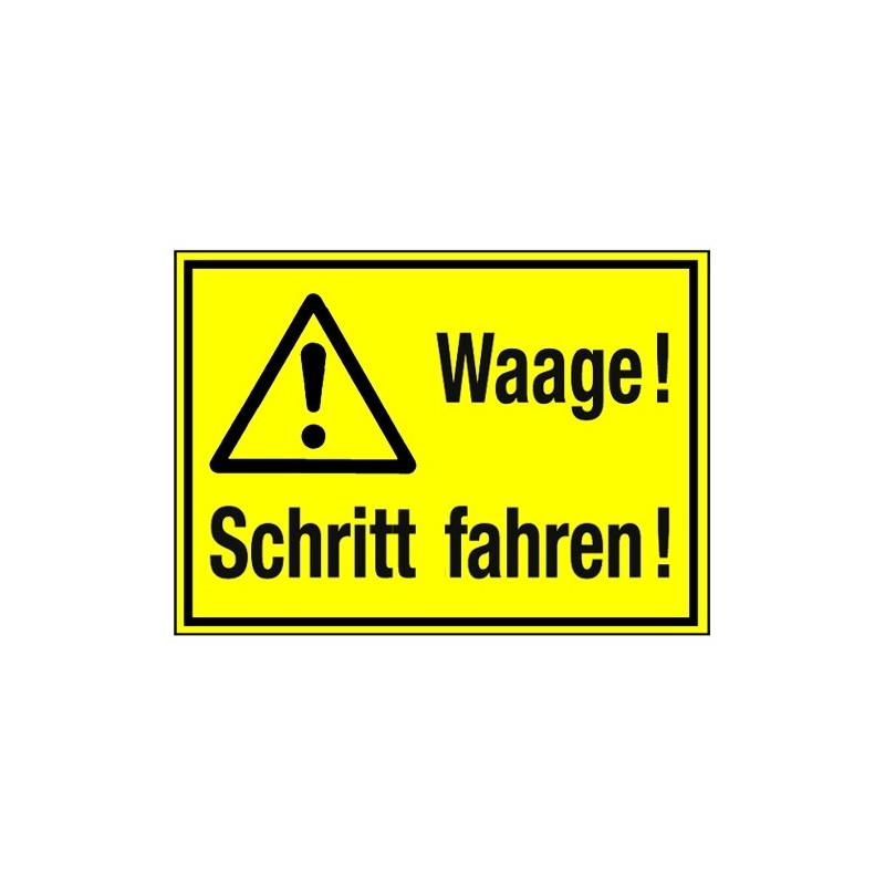 Waage! Schritt fahren! (mit Symbol W001)