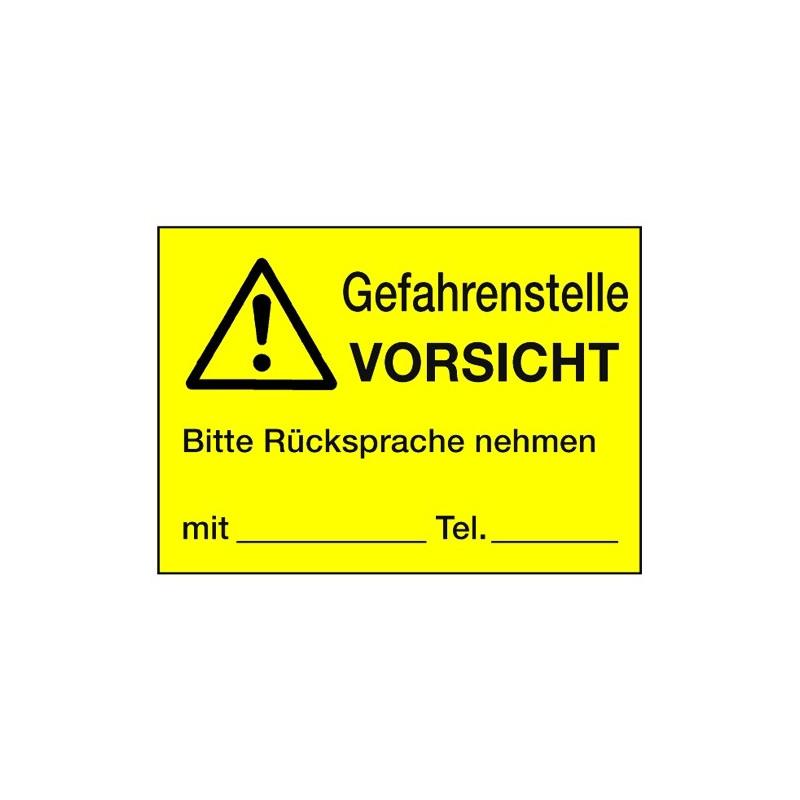Gefahrstelle VORSICHT Bitte Rücksprache nehmen mit… Tel. … (mit Symbol W001)