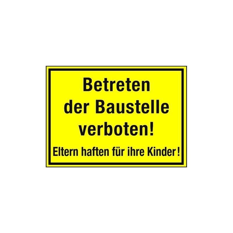 Betreten der baustelle nur für kinder  Hinweisschild Betreten der Baustelle verboten! Eltern haften für ...