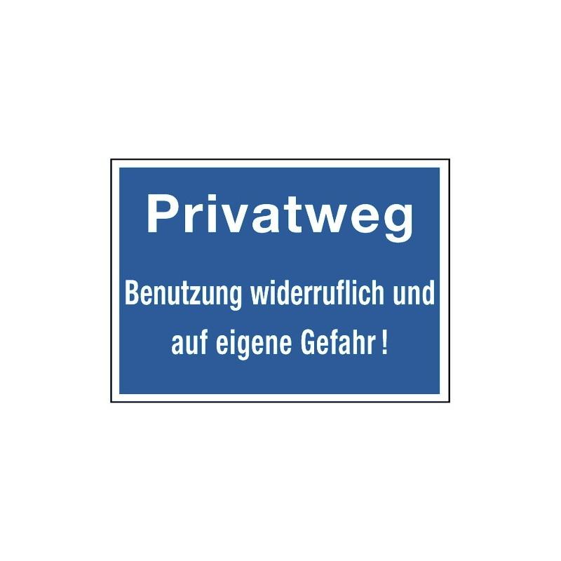 Privatweg! Benutzung widerruflich und auf eigene Gefahr!