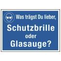 Was trägst Du lieber, Schutzbrille oder Glasauge? (mit Symbol M004)