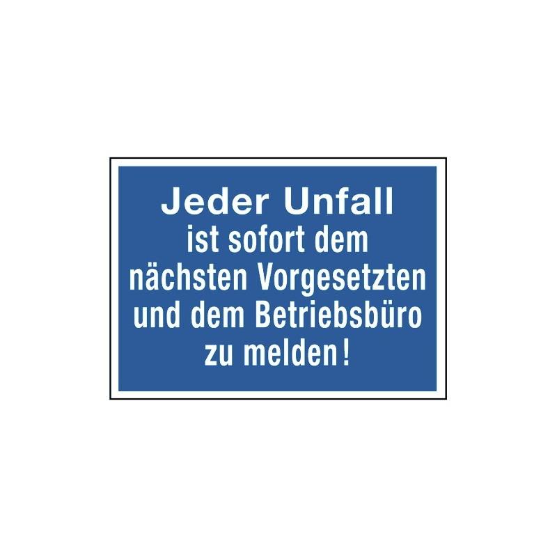 Jeder Unfall ist sofort dem nächsten Vorgesetzten und dem Betriebsbüro zu melden!