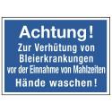 Achtung! Zur Verhütung von Bleierkrankungen vor der Einnahme von Mahlzeiten Hände waschen!