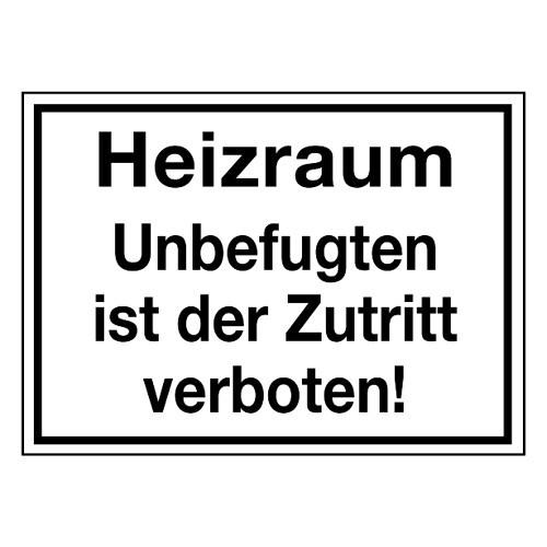 Heizraum Unbefugten ist der Zutritt verboten!