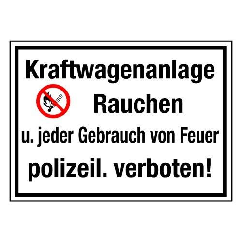 Kraftwagenanlage! Rauchen u. jeder Gebrauch von Feuer polizeil. verboten! (mit Symbol P003)