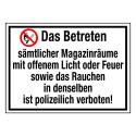 Das Betreten sämtlicher Magazinräume mit offenem Licht oder Feuer sowie das Rauchen in denselben ist polizeilich verboten! P003