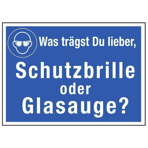 Was tragst Du lieber, Schutzbrille oder Glasauge? (mit Symbol M004)