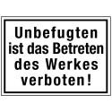 Unbefugten ist das Betreten des Werkes verboten!