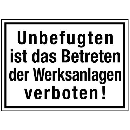 Unbefugten ist das Betreten der Werksanlagen verboten!