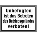 Unbefugten ist das Betreten des Betriebsgeländes verboten!