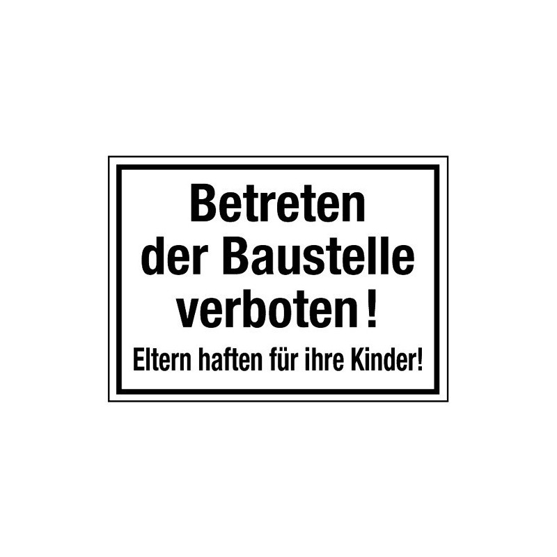 hinweisschild betreten d baustelle verboten eltern haften f r ihre kinder. Black Bedroom Furniture Sets. Home Design Ideas
