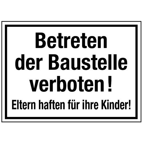 Betreten der baustelle nur für kinder  Hinweisschild Betreten d. Baustelle verboten! Eltern haften für ...