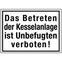 Das Betreten der Kesselanlage ist Unbefugten verboten!