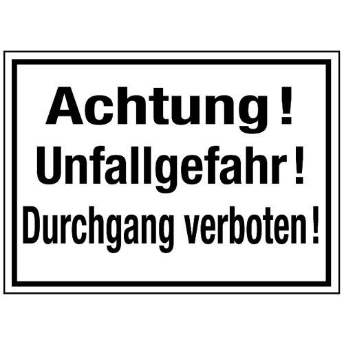 Achtung! Unfallgefahr! Durchgang verboten.