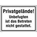 Privatgelände! Unbefugten ist das Betreten nicht gestattet.