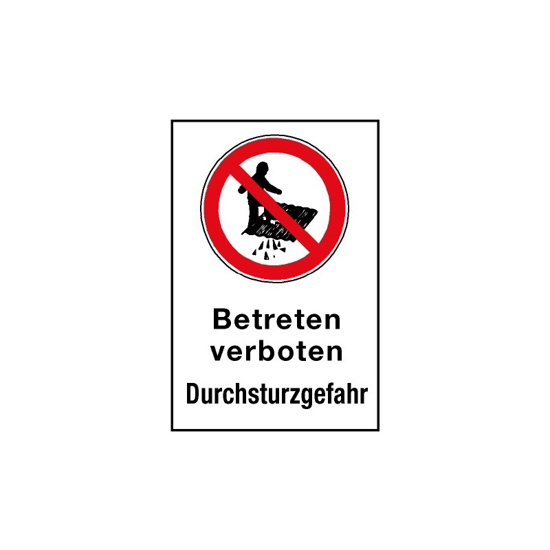 """Kombischild """"Betreten verboten Durchsturzgefahr"""""""