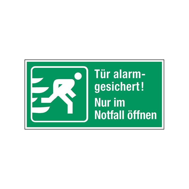 Tür alarmgesichert! Nur im Notfall öffnen