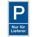 """Parkplatzkennzeichnung """"Nur für Lieferer"""""""