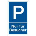 """Parkplatzkennzeichnung """"Nur für Besucher"""""""