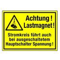 Achtung Lastmagnet! Stromkreis führt auch bei ausgeschaltetem Hauptschalter Spannung! (mit Symbol W015)