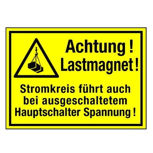 Hinweisschild Achtung Lastmagnet! Stromkreis führt auch b ...