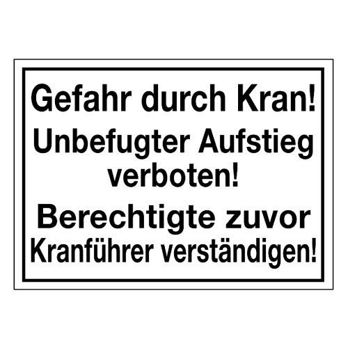 Gefahr durch Kran! Unbefugter Aufstieg verboten! Berechtigte zuvor Kranführer verständigen!
