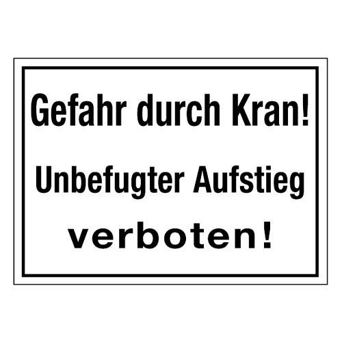 Gefahr durch Kran! Unbefugter Auftieg verboten!