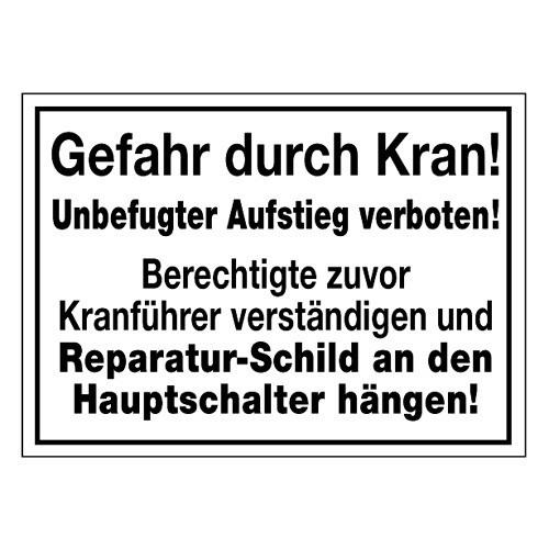 Gefahr durch Kran! Unbefugter Aufstieg verboten! Berechtigte zuvor Kranführer verständigen und Reparatur-Schild … Hauptschalter
