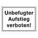Unbefugter Aufstieg verboten!