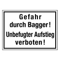 Gefahr durch Bagger! Unbefugter Aufstieg verboten!