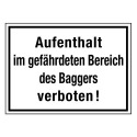 Aufenthalt im gefährdeten Bereich des Baggers verboten!