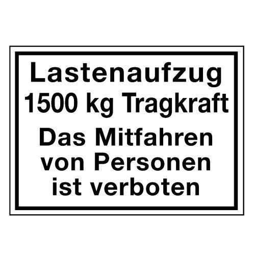 Lastenaufzug … kg Tragkraft. Das Mitfahren von Personen ist verboten (mit Wunschtext)