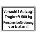 Vorsicht! Aufzug! Tragkraft … kg. Personenbeförderung verboten! (kg mit Wunschtext)
