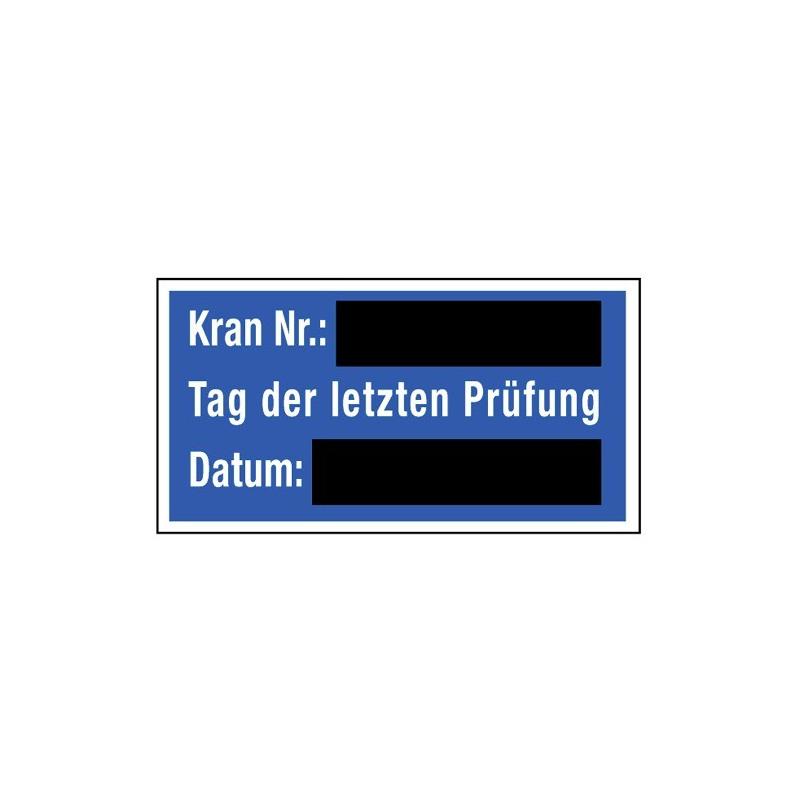 Kran Nr.:… Tag der letzten Prüfung Datum:… (Schultafellack)