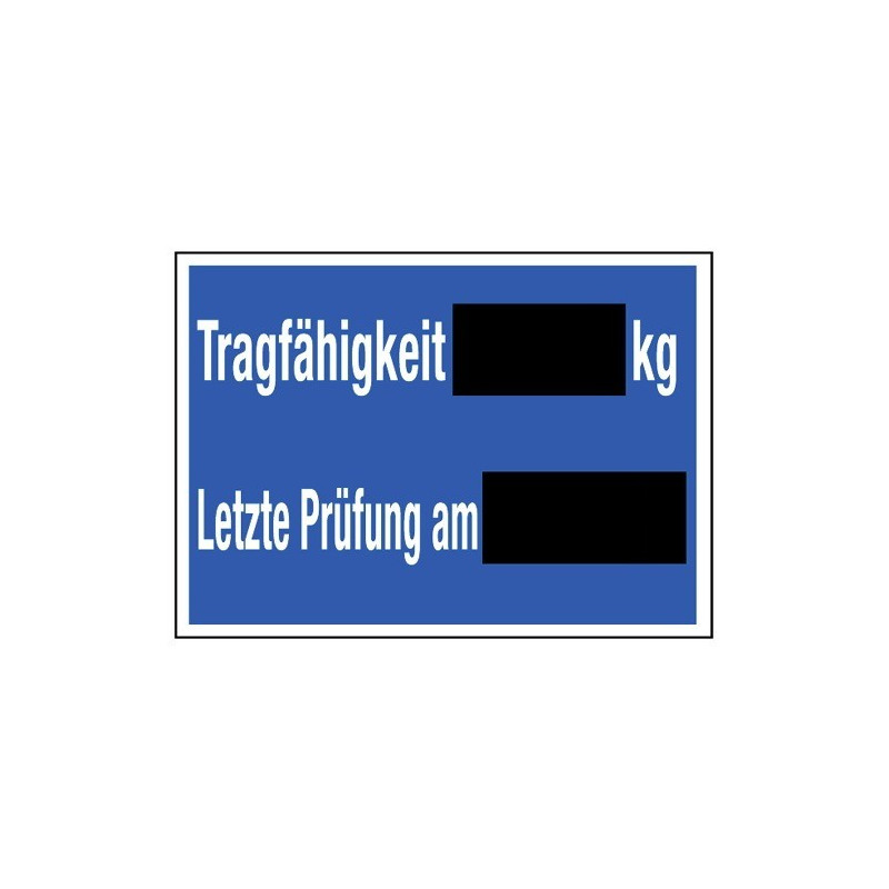 Tragfähigkeit … kg Letze Prüfung am… (Schultafellack)
