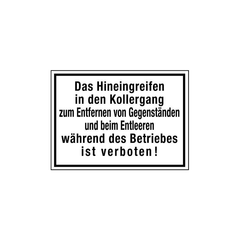 Das Hineingreifen in den Kollergang zum Entfernen von Gegenständen und beim Entleeren während des Betriebes ist verboten!