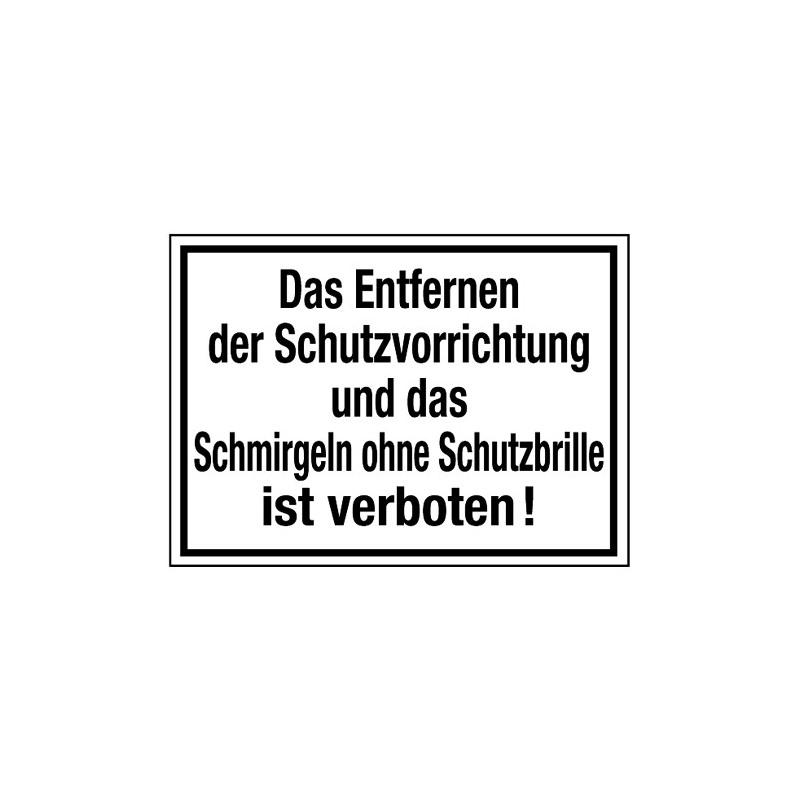 Das Entfernen der Schutzvorrichtung und das Schmirgeln ohne Schutzbrille ist verboten!