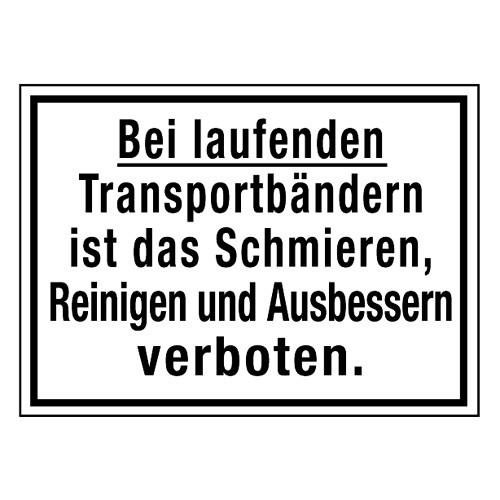 Bei laufenden Transportbändern ist das Schmieren, Reinigen und Ausbessern verboten