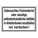 Gebrauchtes Putzmaterial oder sonstige selbstentzündliche Abfälle in Arbeitsräumen anzuhäufen ist verboten!
