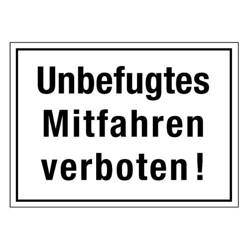 Unbefugtes Mitfahren verboten!