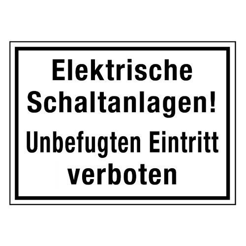 Elektrische Schaltanlagen! Unbefugten Eintritt verboten