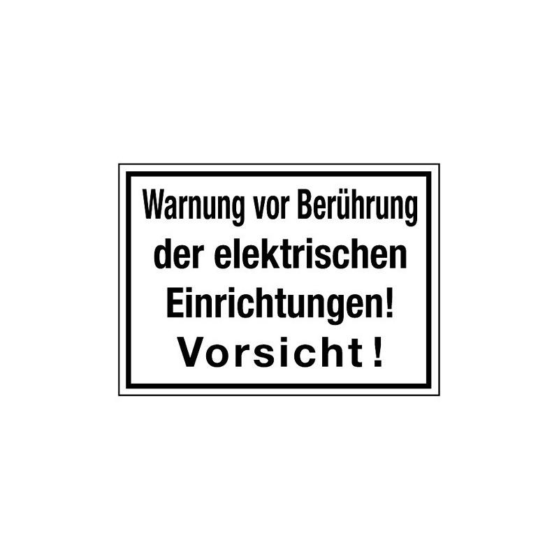 Warnung vor Berührung der elektrischen Einrichtungen! Vorsicht!