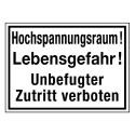 Hochspannungsraum! Lebensgefahr! Unbefugter Zutritt verboten