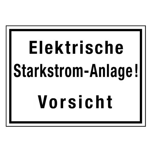 Elektrische Starkstromanlage! Vorsicht